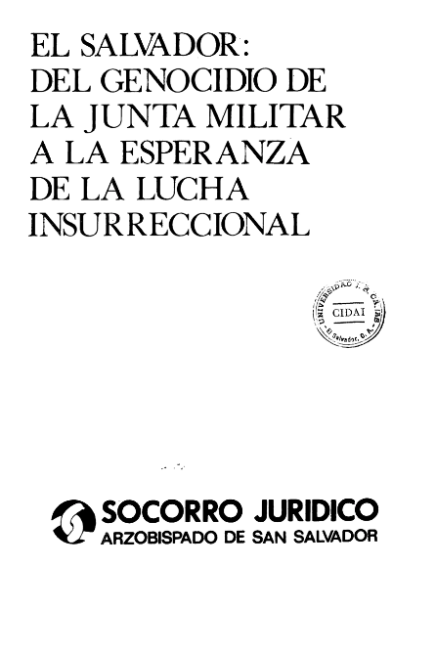 """Cover of the Archbishopric of San Salvador's Legal Aid report """"El Salvador: From the genocide by the Military Junta to the hope of the insurrectionary struggle"""" (January, 1981)."""